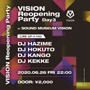 VISION Reopening Party Day3