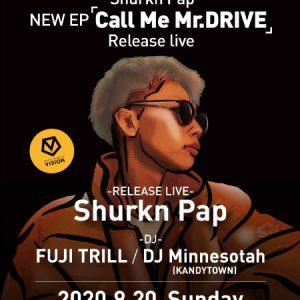 FESTIVAL SAUCE × Shurkn Pap 「CALL ME MR. DRIVE」 RELEASE LIVE