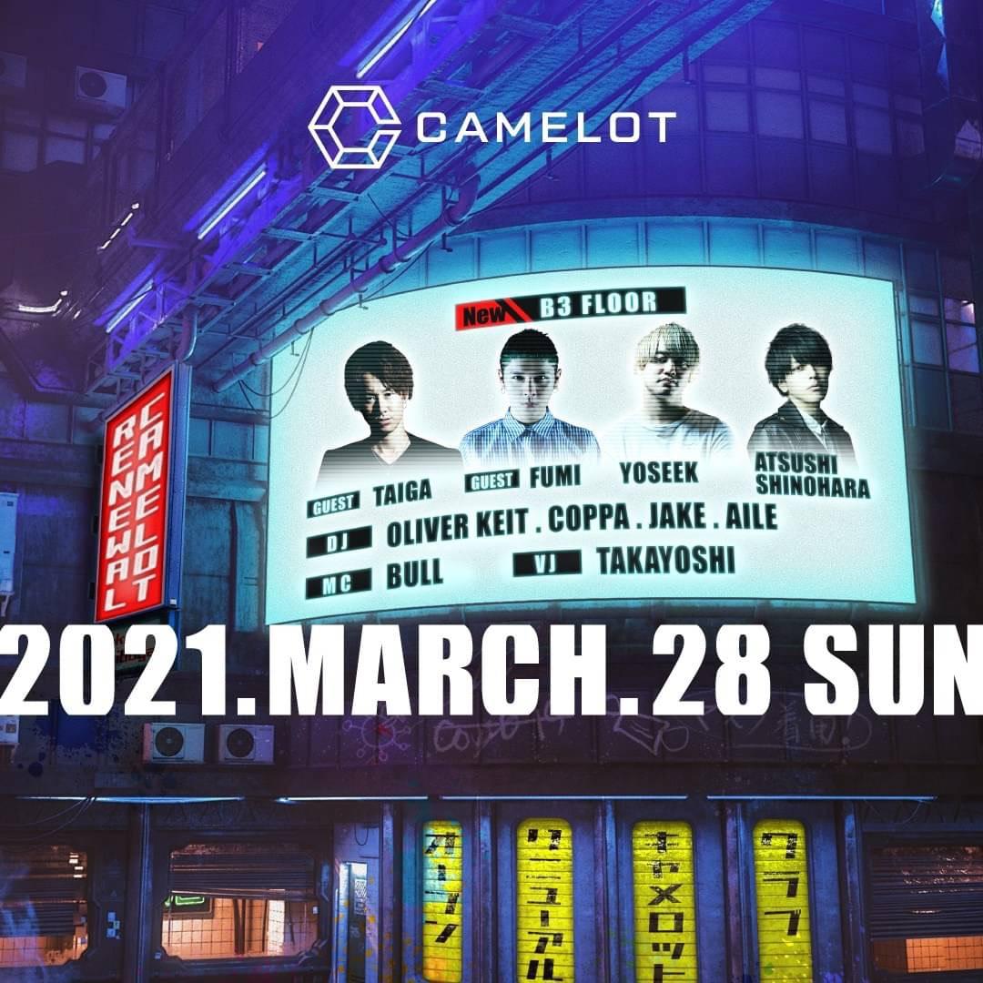 2021.3.28(日) RENEWAL PARTY – SUNDAY – @CAMELOT