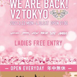 2021.4.07(水) WE ARE BACK V2 TOKYO @V2 TOKYO
