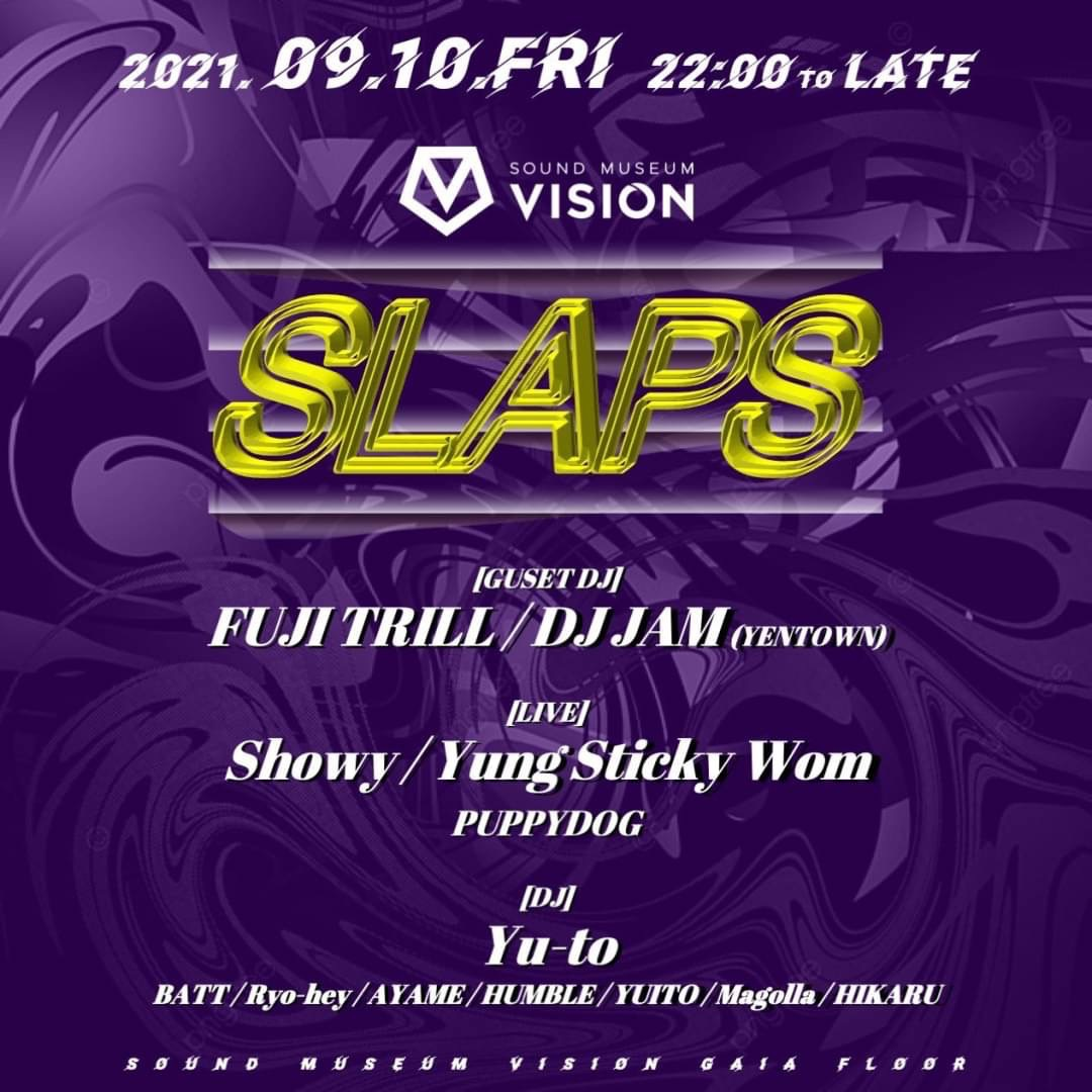 今夜9/10(金) SLAPS @渋谷VISION